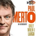 Paul Merton Only When I Laugh Autobiography 2014