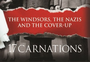 17 Carnations The Windsors, The Nazi's and the cover-up Andrew Morton Interview
