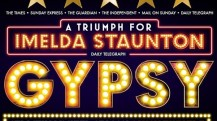 Enjoy Celebrity Radio's Review Gypsy The Musical Savoy Theatre West End…. I cannot remember the last time a showin the West End receiveda unanimous5*. Well, Imelda Staunton in Gypsy at