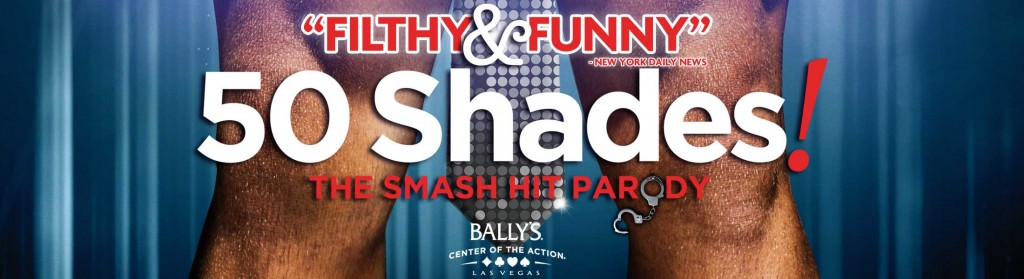 50 Shades The Parody Review Bally's Las Vegas 2015